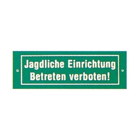"""Schild """"Jagdliche Einrichtung - Betreten verboten!"""""""